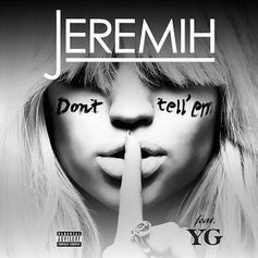 Jeremih - Don't Tell Em  Feat. YG