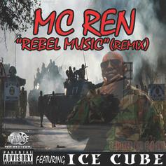 MC Ren - Rebel Music (Remix) Feat. Ice Cube