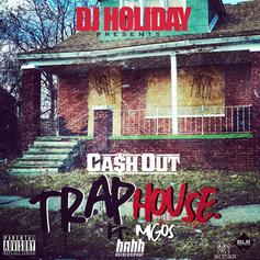 DJ Holiday - Trap House Feat. Ca$h Out & Migos