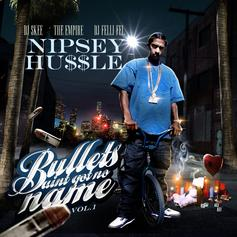 Nipsey Hussle - Bullets Ain't Got No Names Vol.1