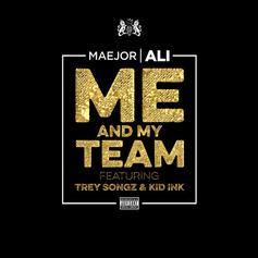 Maejor - Me And My Team Feat. Kid Ink & Trey Songz