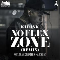 Kid Ink - No Flex Zone (Remix) Feat. Travis Porter & Hardhead