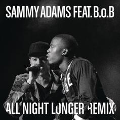 Sammy Adams - All Night Longer (Remix) Feat. B.o.B