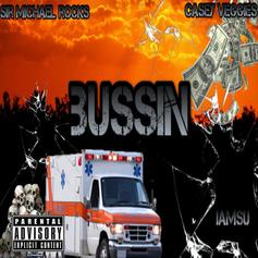 Sir Michael Rocks - Bussin' Feat. Casey Veggies & Iamsu!