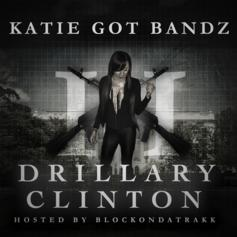 Katie Got Bandz - Drillary Clinton 2