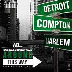 AD - Around This Way Feat. Dave East & Icewear Vezzo