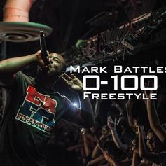 Mark Battles - 0 To 100 (Freestyle)