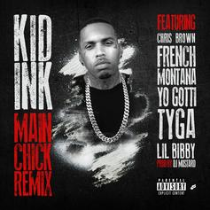 Kid Ink - Main Chick (Remix) Feat. French Montana, Yo Gotti, Tyga, Lil Bibby & Chris Brown