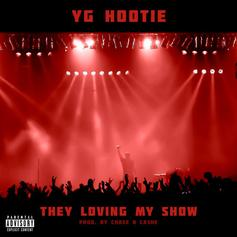 YG Hootie - They Loving My Show