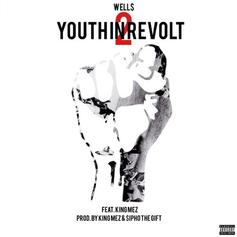 WELL$ - Youth In Revolt Pt. 2 Feat. King Mez