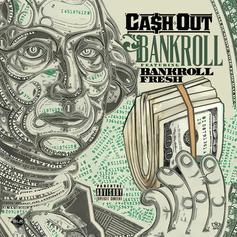 Ca$h Out - Bankroll Feat. Bankroll Fresh