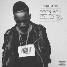 Phil Ade - Soon As I Get On Feat. Mya