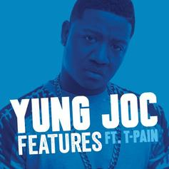 Yung Joc - Features Feat. T-Pain