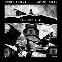 Deniro Farrar - Feel Like That Feat. Denzel Curry