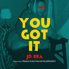 JD ERA - You Got It