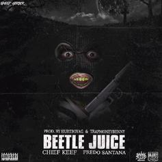 Chief Keef - Beetle Juice Feat. Fredo Santana