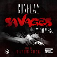 Gunplay - Savages Feat. Cormega