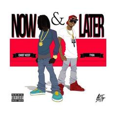 Chief Keef - Now & Later Feat. Tyga