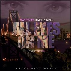 Mally Mall - All Eyes On Me Feat. Ava Pearl