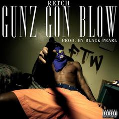 RetcH - Gunz Gon Blow