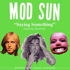 Mod Sun - Saying Something Feat. Blackbear