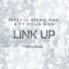 Jeezy - Link Up  Feat. Beenie Man & Ty Dolla $ign