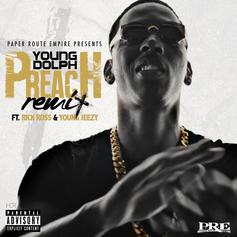 Young Dolph - Preach (Remix) Feat. Rick Ross & Jeezy