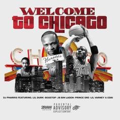 DJ Pharris - Welcome To Chicago Feat. Lil Durk & OTF