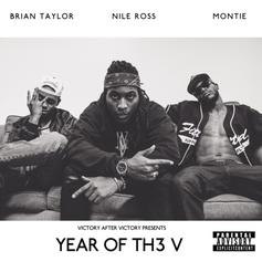 Nile Ross - Year Of Th3 V Feat. Brian Taylor & Montie