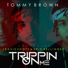 Tommy Brown - Trippin' On Me Feat. Travis Scott & Eric Bellinger