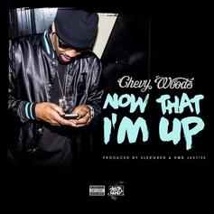 Chevy Woods - Now That I'm Up (Prod. By Sledgren)
