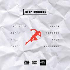 Childish Major & Matik Estrada - Keep Running Feat. Big K.R.I.T. & Curtis Williams