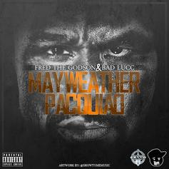 Fred The Godson & Badd Lucc - Mayweather Pacquiao
