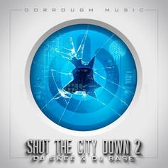 - Shut The City Down 2