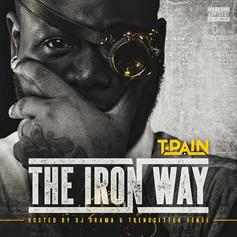 T-Pain - The Iron Way (Hosted By DJ Drama)