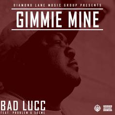 Bad Lucc - Gimme More Feat. Problem & Skeme
