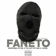 Montana Of 300 - Faneto (Remix) Feat. J-Real & Talley Of 300