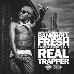 Bankroll Fresh - Everytime Feat. Spodee & Street Money Red (Prod. By FKi)