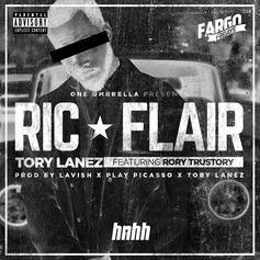 Tory Lanez - Ric Flair Feat. Rory Trustory (Prod. By Lavish, Play Picasso & Tory Lanez)