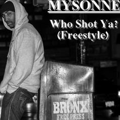 Mysonne - Who Shot Ya?