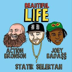 Statik Selektah - Beautiful Life Feat. Action Bronson & Joey Bada$$