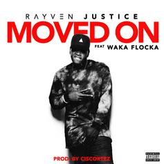 Rayven Justice - Moved On Feat. Waka Flocka