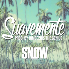 Snow Tha Product - Suavemente