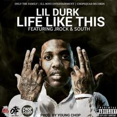 Lil Durk - Life Like This Feat. Jrock & South