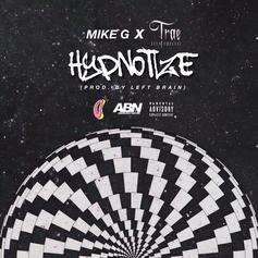 Mike G - Hypnotize Feat. Trae Tha Truth (Prod. By Left Brain)