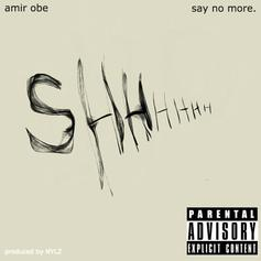 Amir Obe - Say No More (Prod. By NYLZ)