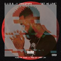 DUBB - Get No Love Feat. Jake & Papa