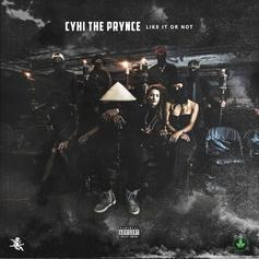 CyHi The Prynce - Like It Or Not