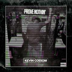 Kevin Cossom - Prove Nothin (Prod. By The MeKanics)