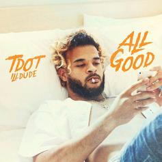Tdot illdude - All Good